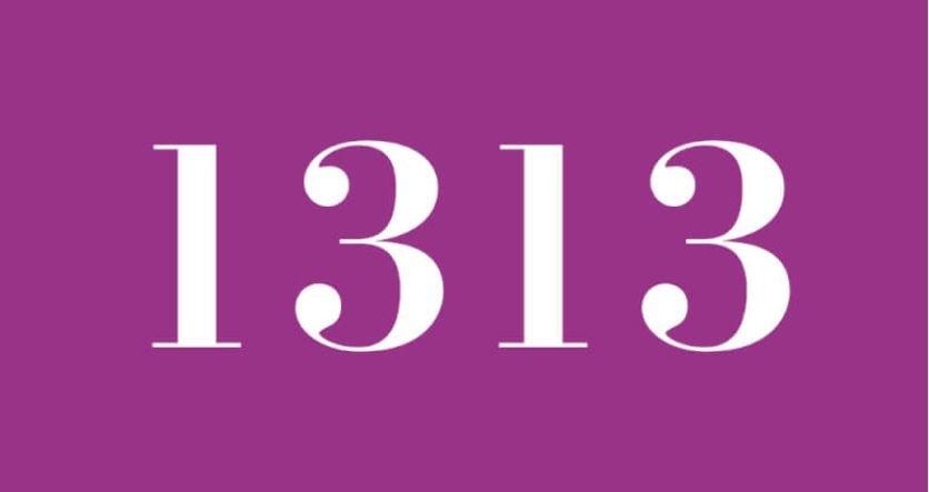 Significado do número 1313: Numerologia mil trezentos e treze