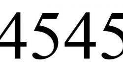 Significado do número 4545: Numerologia Quatro mil quinhentos e quarenta e cinco